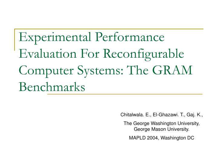 experimental performance evaluation for reconfigurable computer systems the gram benchmarks n.