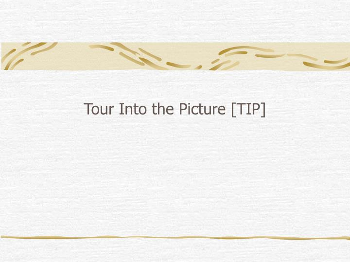 tour into the picture tip n.