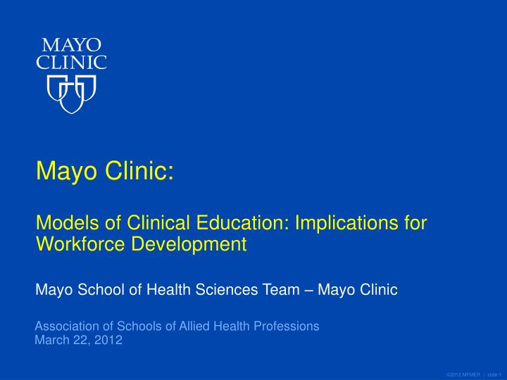 PPT - Mayo Clinic: Models of Clinical Education