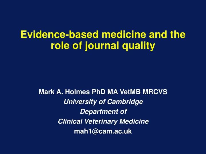 evidence based medicine and the role of journal quality n.