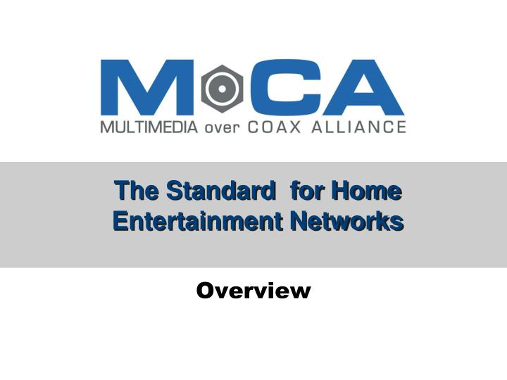 the standard for home entertainment networks