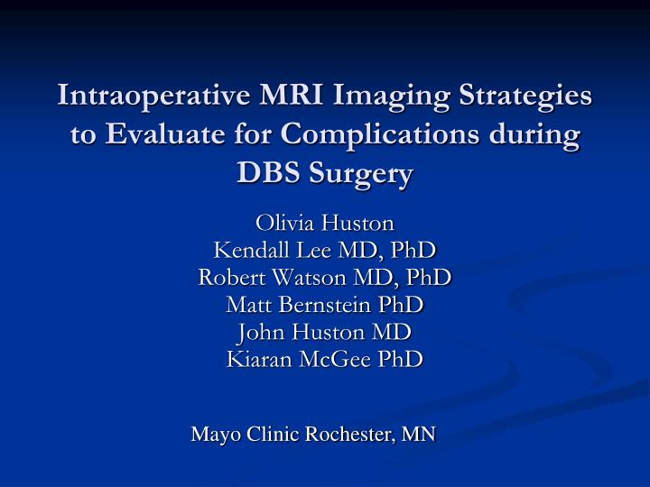 Intraoperative mri imaging strategies to evaluate for complications during dbs surgery