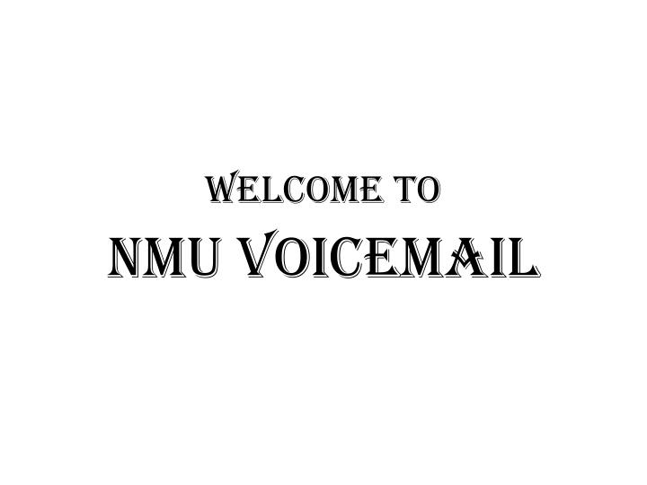 Nmu voicemail