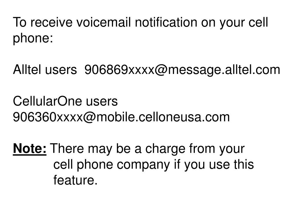 To receive voicemail notification on your cell phone: