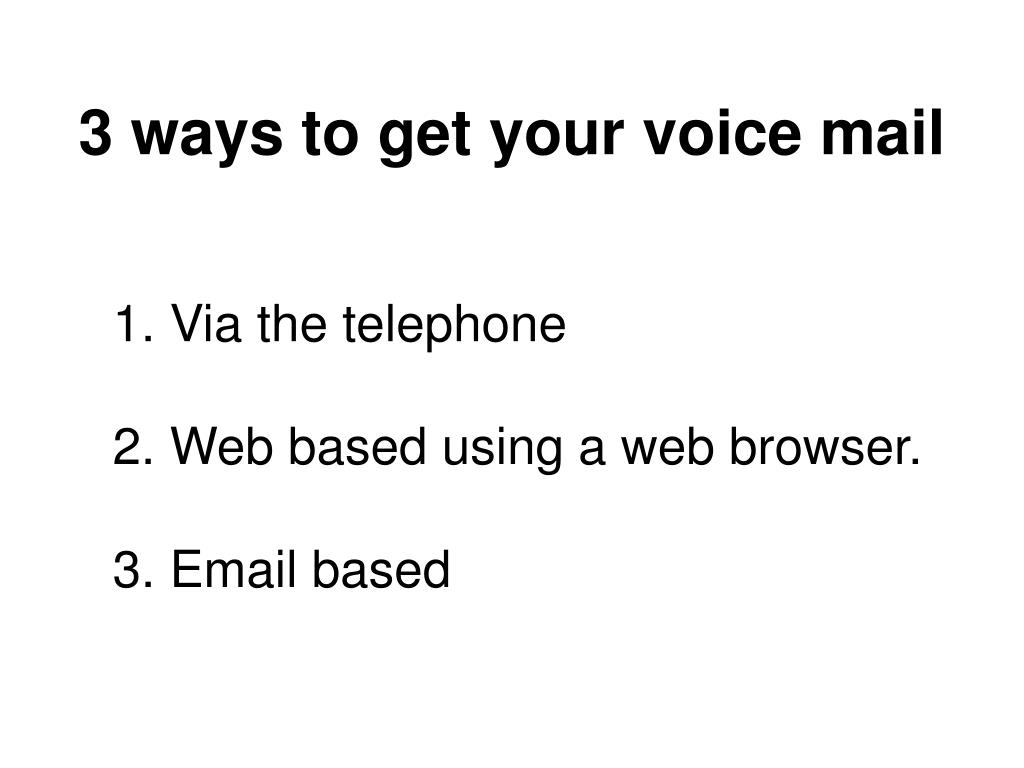 3 ways to get your voice mail