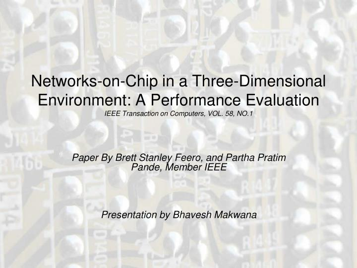 Networks-on-Chip in a Three-Dimensional Environment: A Performance Evaluation