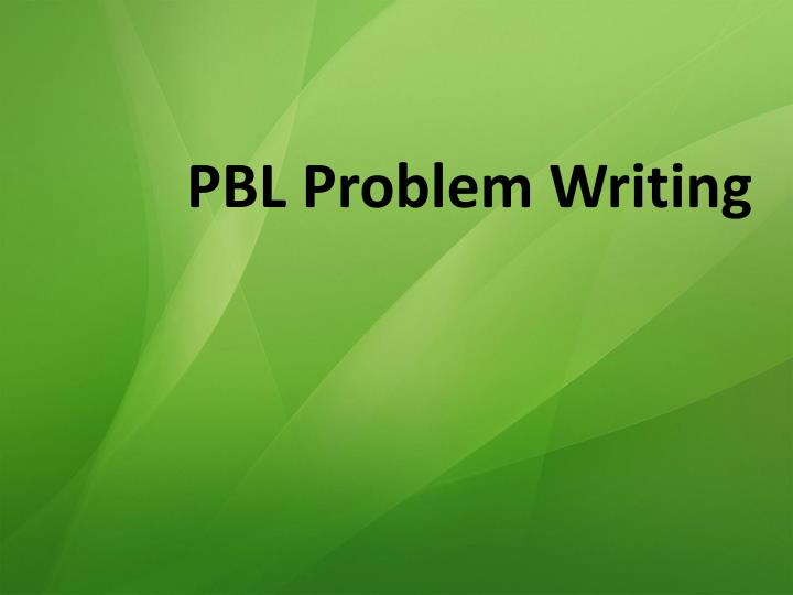 PBL Problem Writing
