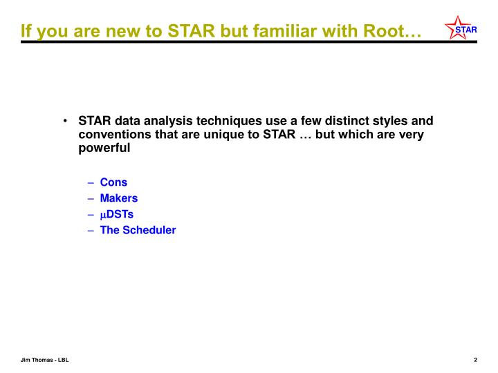 If you are new to star but familiar with root