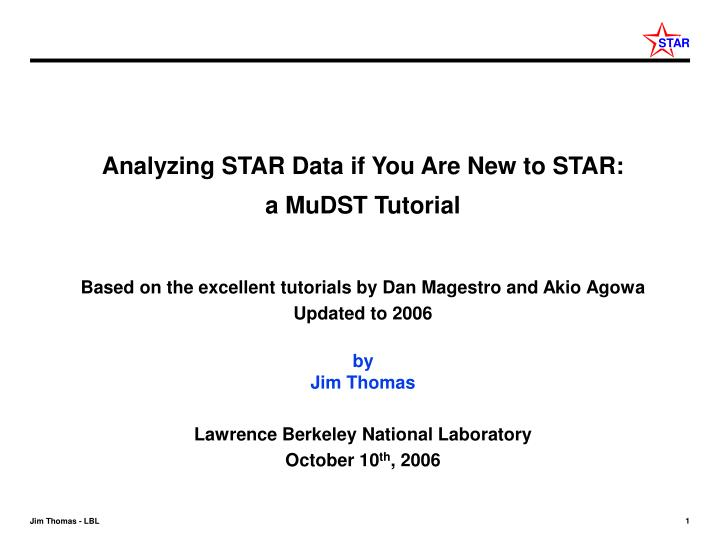 Analyzing STAR Data if You Are New to STAR: