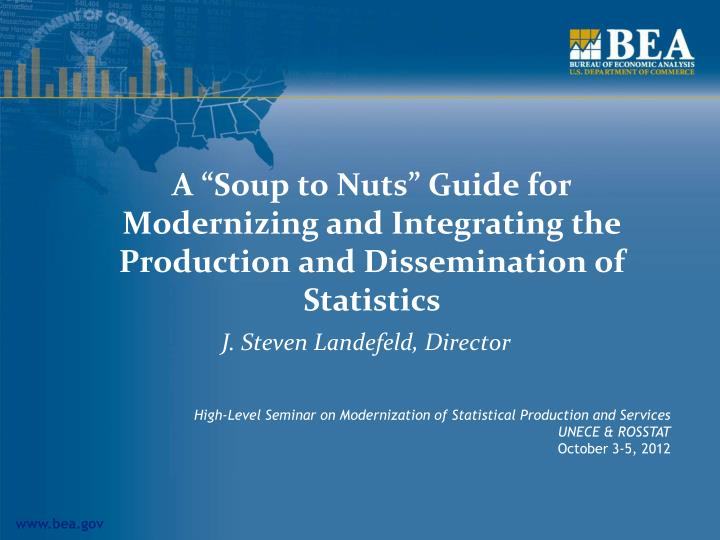 A soup to nuts guide for modernizing and integrating the production and dissemination of statistics