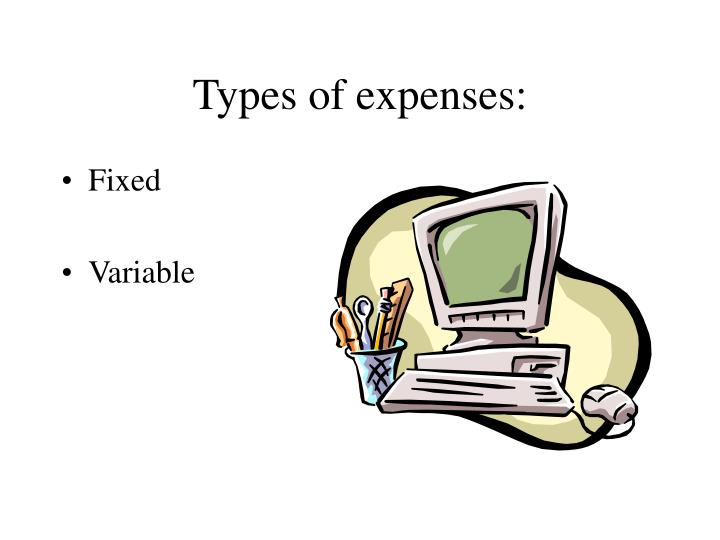 Types of expenses: