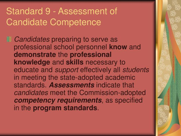 standard 9 assessment of candidate competence n.
