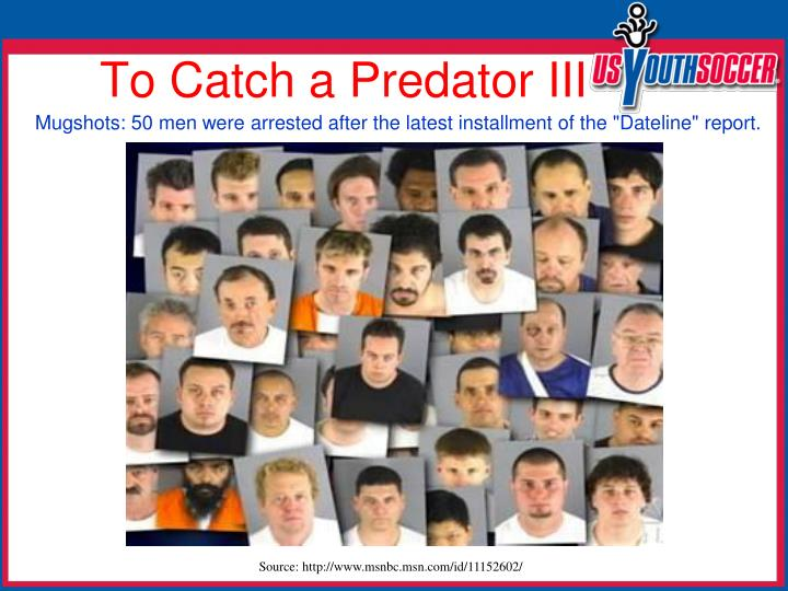 To Catch a Predator III