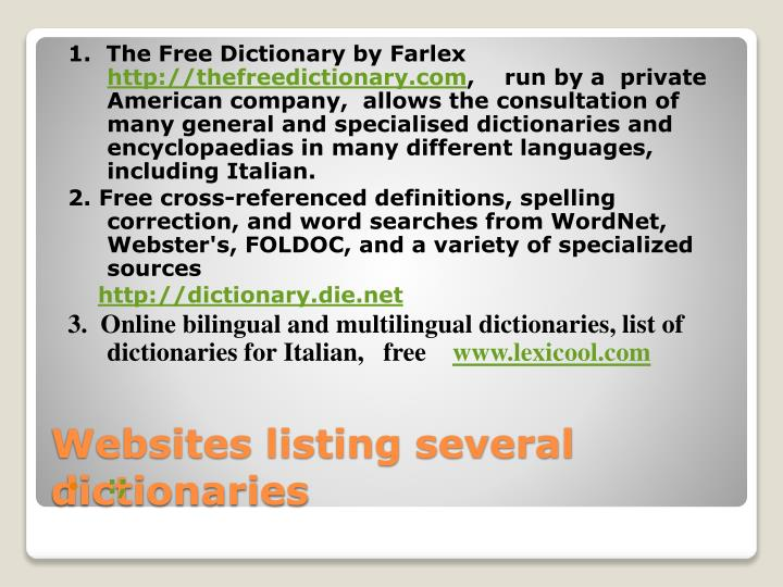 1.  The Free Dictionary by Farlex