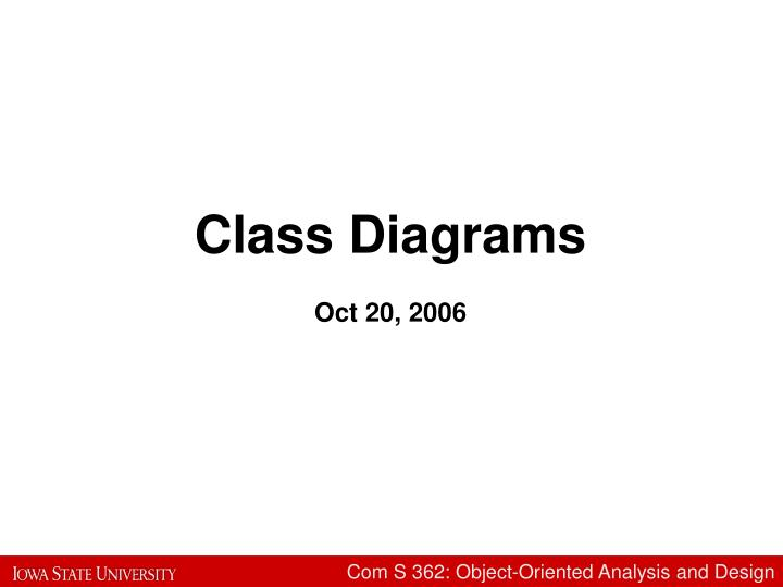 Ppt class diagrams oct 20 2006 powerpoint presentation id1465184 class diagrams oct 20 2006 ccuart Choice Image