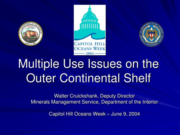 multiple use issues on the outer continental shelf n.