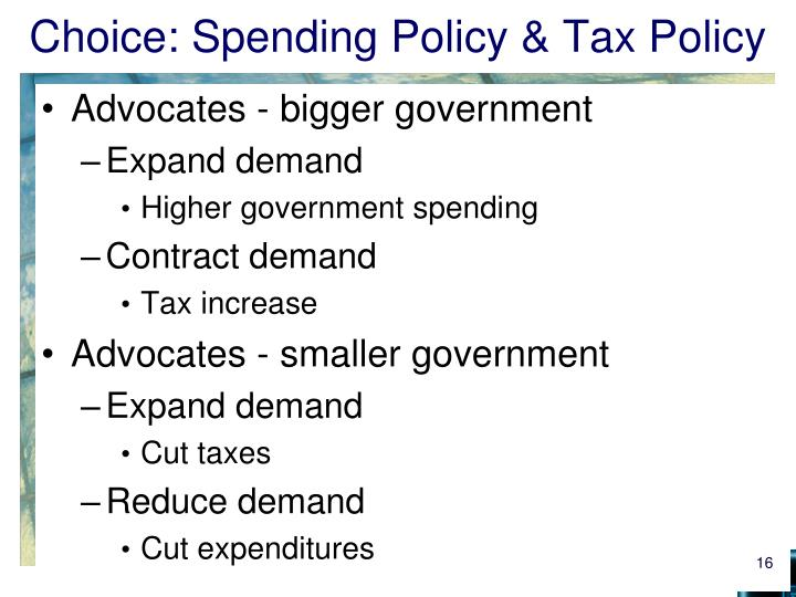Choice: Spending Policy & Tax Policy