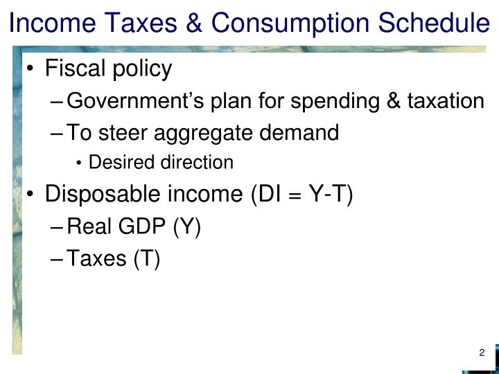 Income taxes consumption schedule
