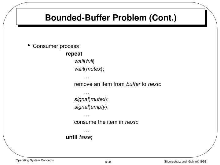 Bounded-Buffer Problem (Cont.)