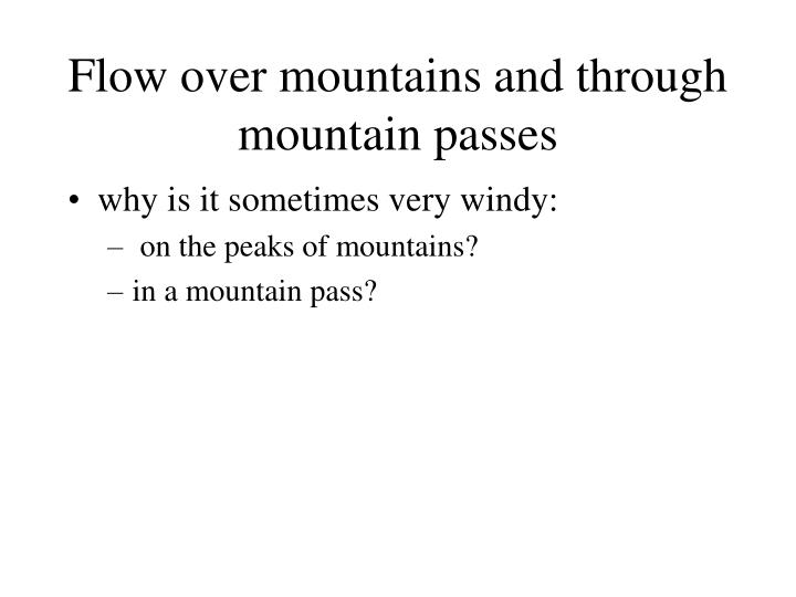 Flow over mountains and through mountain passes