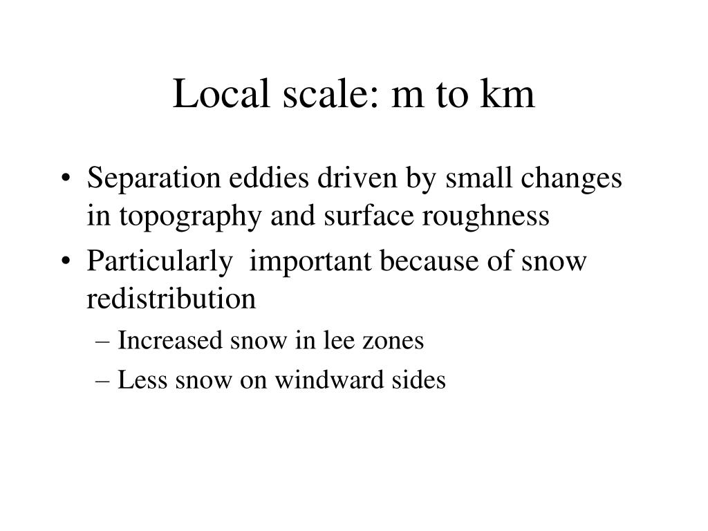 Local scale: m to km