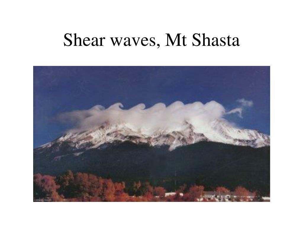 Shear waves, Mt Shasta