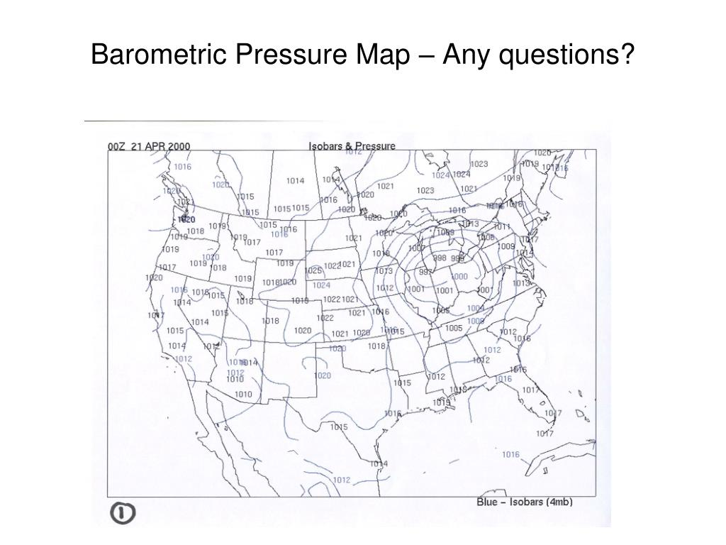 Barometric Pressure Map – Any questions?