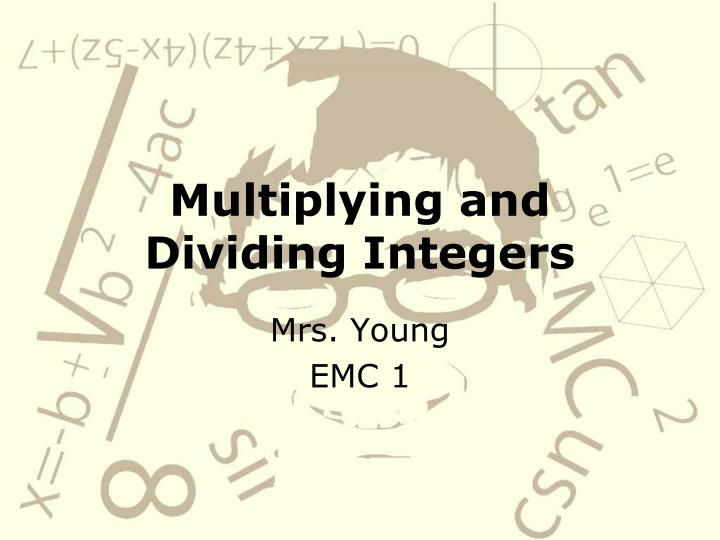 multiplying and dividing integers n.