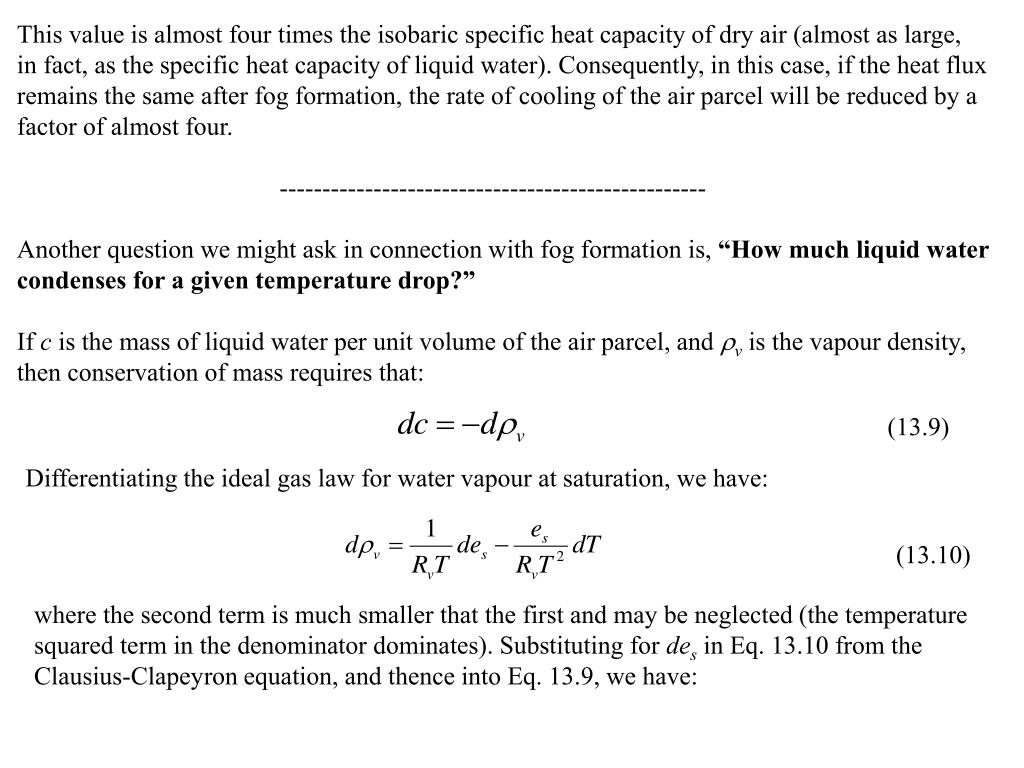 This value is almost four times the isobaric specific heat capacity of dry air (almost as large,