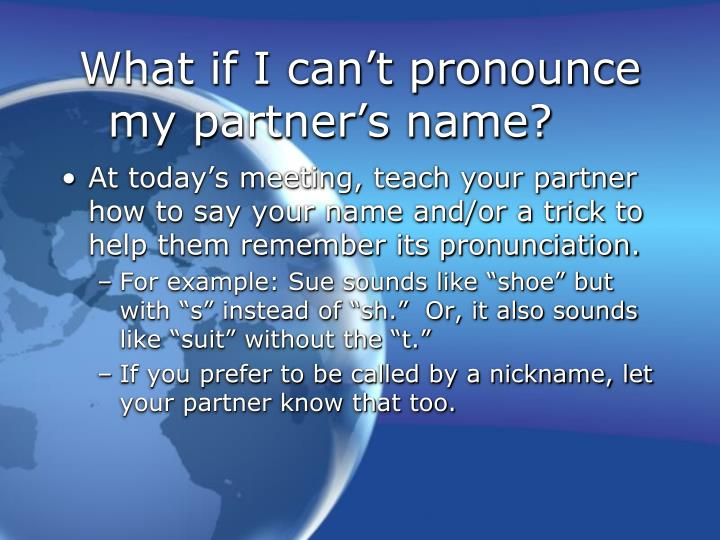 What if i can t pronounce my partner s name