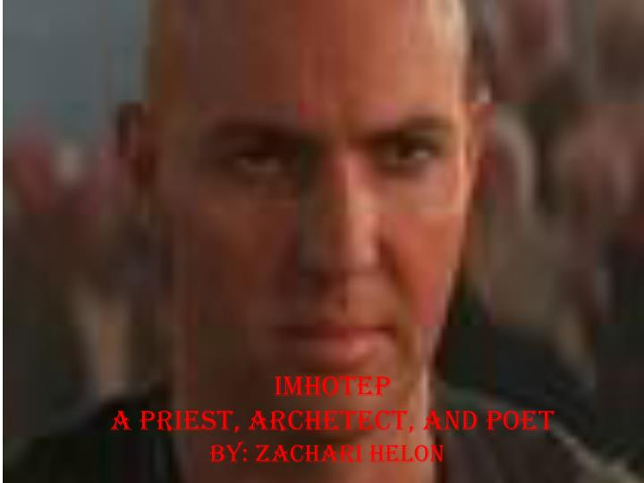 Imhotep a priest archetect and poet