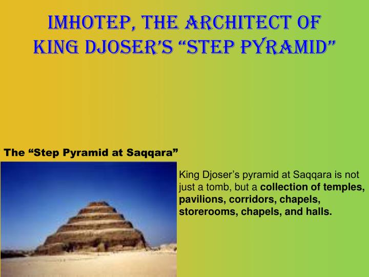 """Imhotep, the architect of king djoser's """"step pyramid"""""""