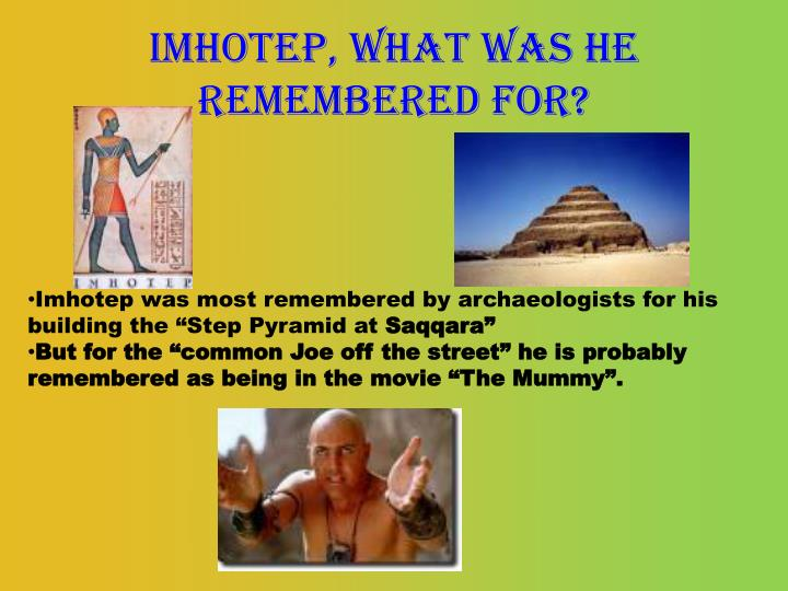 Imhotep, what was he remembered for?