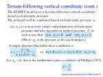 terrain following vertical coordinate cont