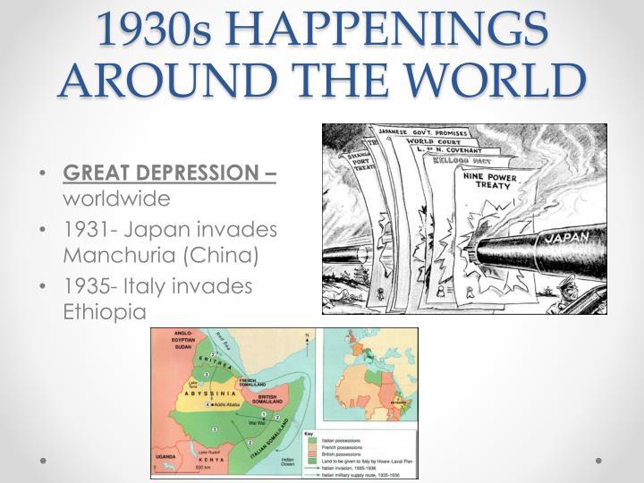 1930s HAPPENINGS AROUND THE WORLD