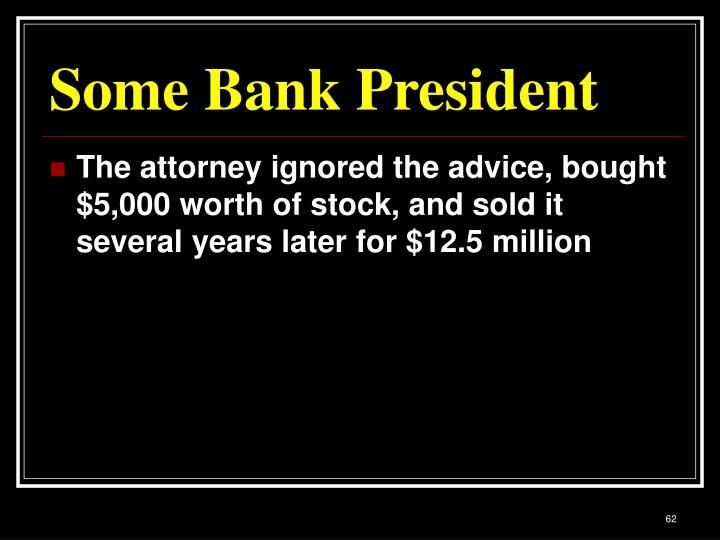 Some Bank President