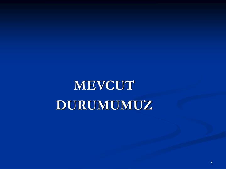 MEVCUT