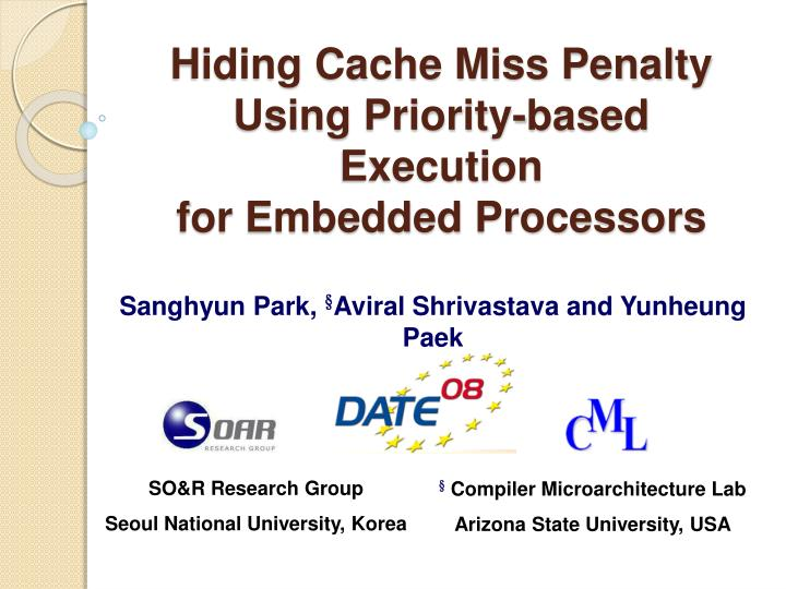 hiding cache miss penalty using priority based execution for embedded processors n.