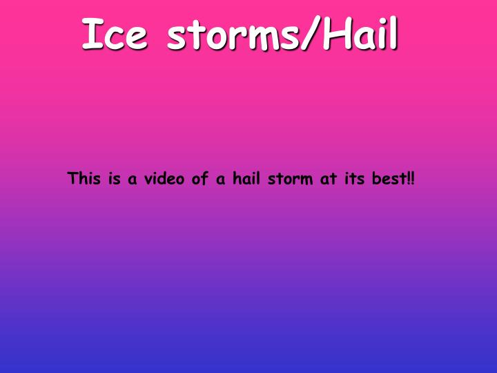 Ice storms hail