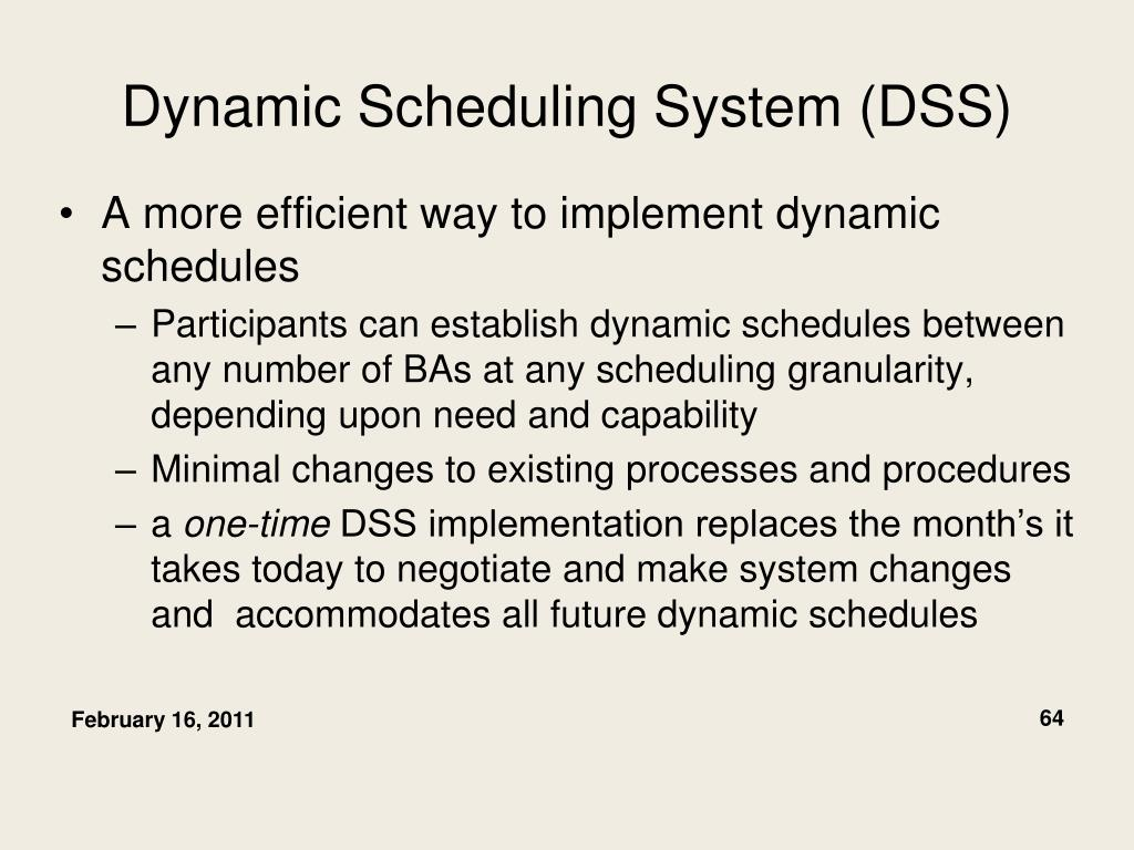 Dynamic Scheduling System (DSS)