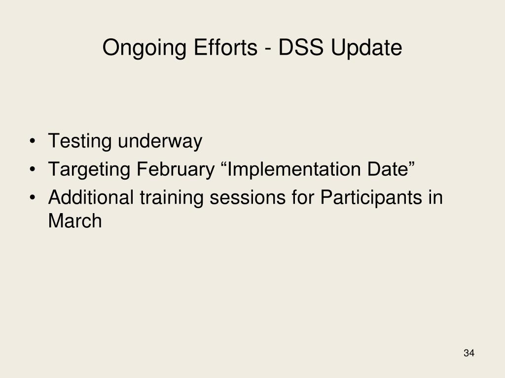 Ongoing Efforts - DSS Update