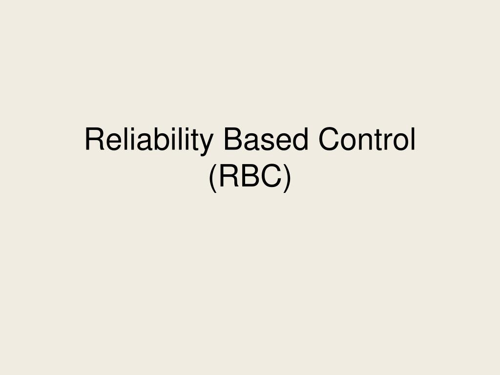 Reliability Based Control (RBC)