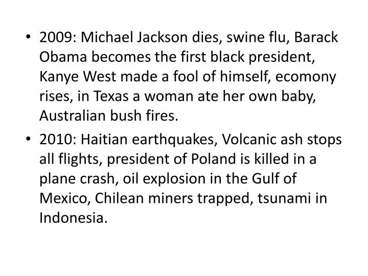 2009: Michael Jackson dies, swine flu, Barack Obama becomes the first black president,