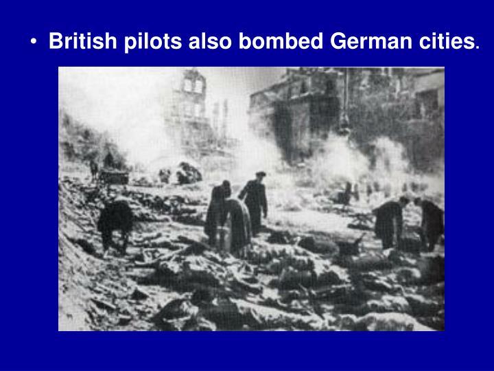 British pilots also bombed German cities