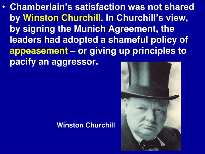 Chamberlain's satisfaction was not shared by