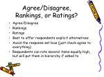 agree disagree rankings or ratings