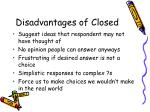 disadvantages of closed