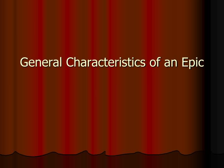 general characteristics of an epic n.