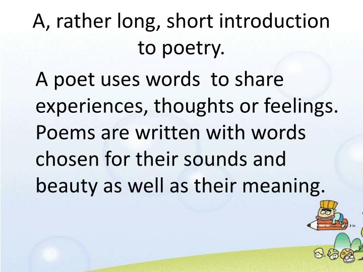 PPT - A, rather long, short introduction to poetry
