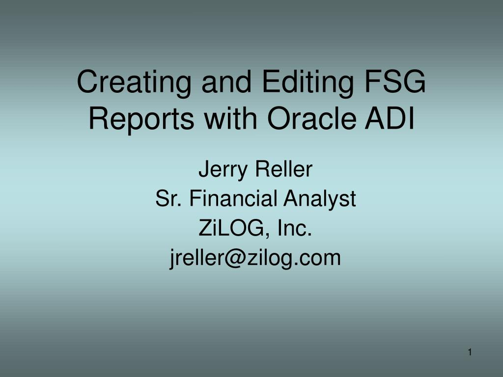 creating and editing fsg reports with oracle adi l.